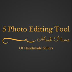 5 Photo Editing Tool Must-Haves Of Handmade Sellers So here are the must-have photo-editing tools that every handmade seller must possess: http://www.craftmakerpro.com/photography-tips/5-photo-editing-tool-must-haves-handmade-sellers/