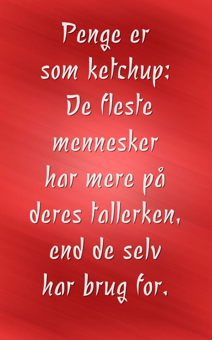 Penge,citat,dansk,ketchup,