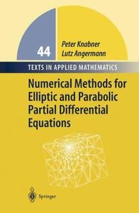 Numerical Methods for Elliptic and Parabolic Partial Differential Equations: An Applications-oriented...