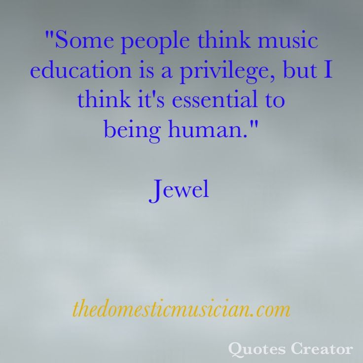 educational quotes applied to music education A list of education quotes and sayings about teaching, learning, teachers and students drawn from over 2000 years of history.