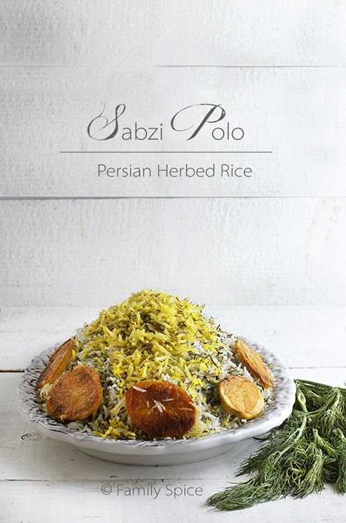 Sabzi Polo (Persian Herbed Rice ) is a truly symbolic dish to celebrate the first day of spring, the first day of the Persian New Year (Nowruz) --- FamilySpice.com