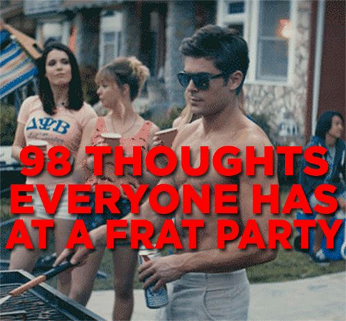 98 Thoughts Everyone Has At A Frat Party