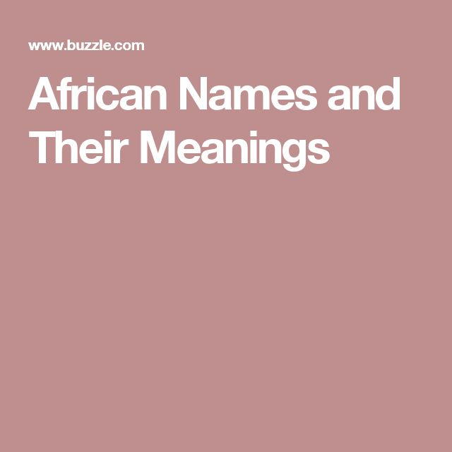 African Names and Their Meanings