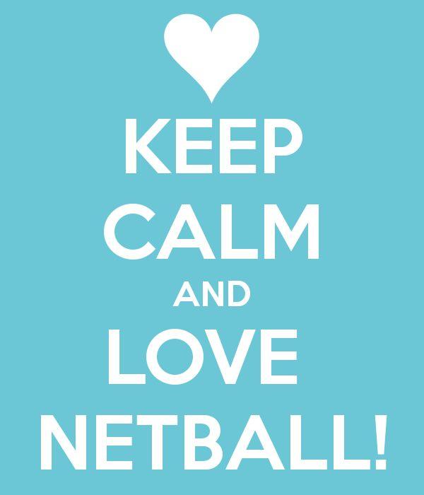 KEEP CALM AND LOVE NETBALL!
