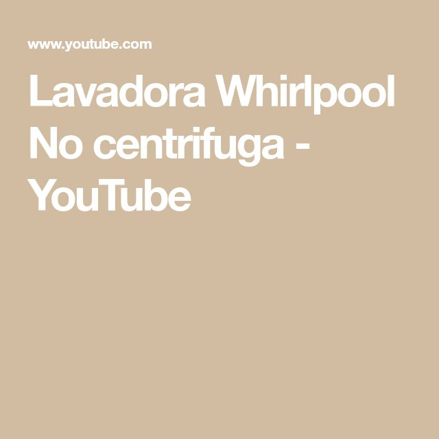 Lavadora Whirlpool   No centrifuga - YouTube
