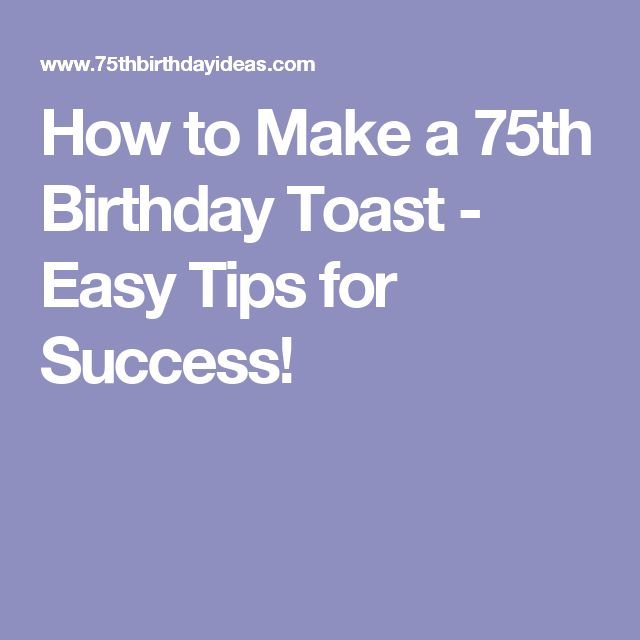 How to Make a 75th Birthday Toast - Easy Tips for Success!