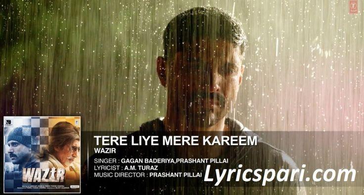Tere Liye Mere Kareem Song Lyrics – Wazir