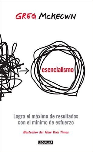 Esencialismo. Logra el máximo de resultados con el mínimo de esfuerzo eBook: Greg Mckeown: Amazon.es: Tienda Kindle