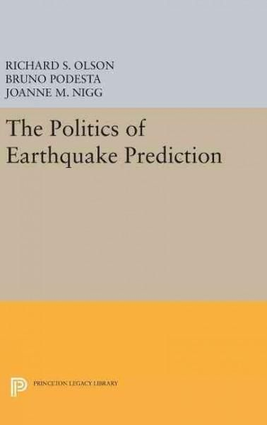 The Politics of Earthquake Prediction