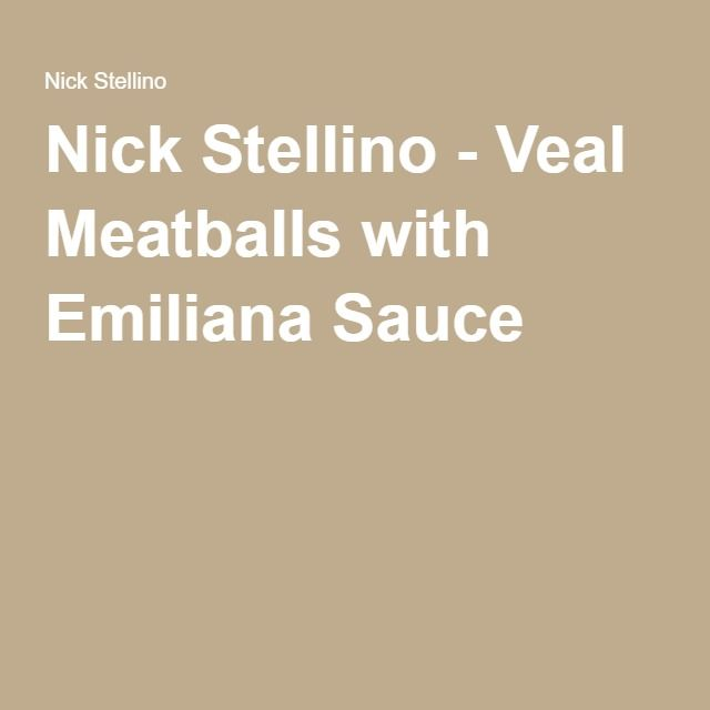 Nick Stellino - Veal Meatballs With Emiliana Sauce