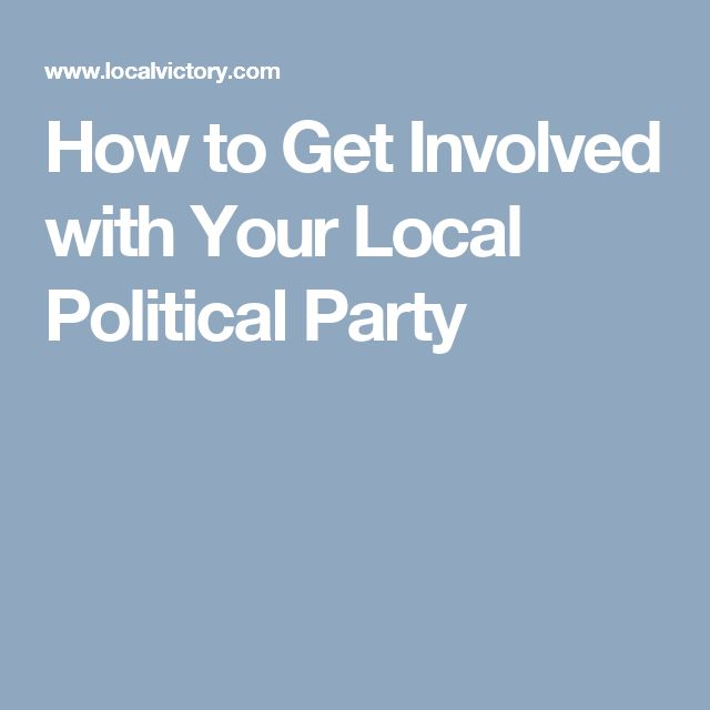 How to Get Involved with Your Local Political Party