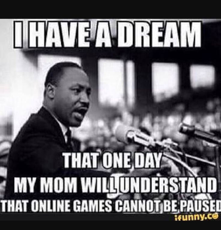Lol I wish my mom would understand tag some friends…(this is clever but always remeber what Sir M L KING did for use RIP)