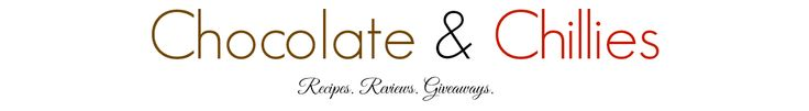 Chocolate & Chillies - Recipes. Reviews. Giveaways.