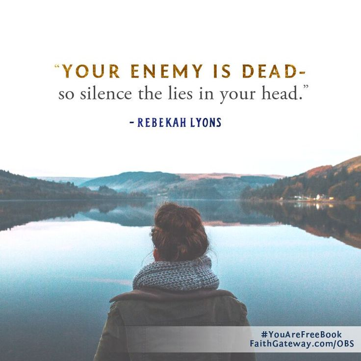 """""""Your enemy is dead-so silence the lies in your head."""" Quite by Rebekah Lyons from You Are Free."""