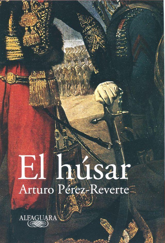El húsar es una novela en la que la Guerra de la Independencia se refleja con gran crudeza.