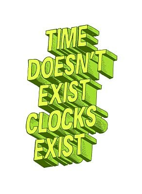 Exist Clocks, Time, 3 D Types, Quote, Things Types, Hands Drawn Types, Drawn 3D, Clocks Exist, 3D Types
