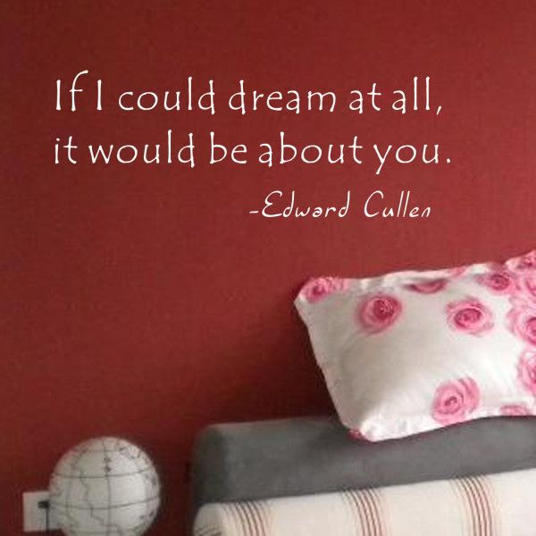 If I Could Dream at All - Edward Cullen Wall Decal