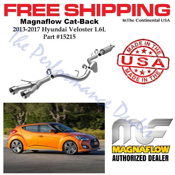 Magnaflow Cat Back Exhaust System For 2013 2018 Hyundai Veloster Turbo 15215 Ebay Veloster Turbo Hyundai Veloster Hyundai