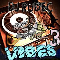 The New Old School Vibes 3 by DJ Rudec on SoundCloud