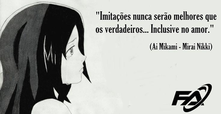 """Ai Mikami - Mirai Nikki           """"Imitações nunca serão melhores que os verdadeiros... Inclusive no amor.""""   (Ai Mikami - Mirai Ni..."""