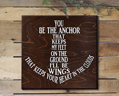 You be the anchor sign Romantic Gifts for Men Gift for hu... https://www.amazon.com/dp/B01A8YNQW6/ref=cm_sw_r_pi_dp_x_KaC5xb32GCF6D