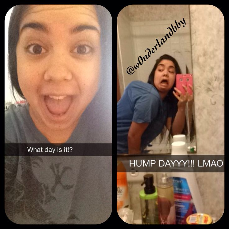 What day is it!? HUMP DAY! LOL. So funny! Had to share! Love snapchat!