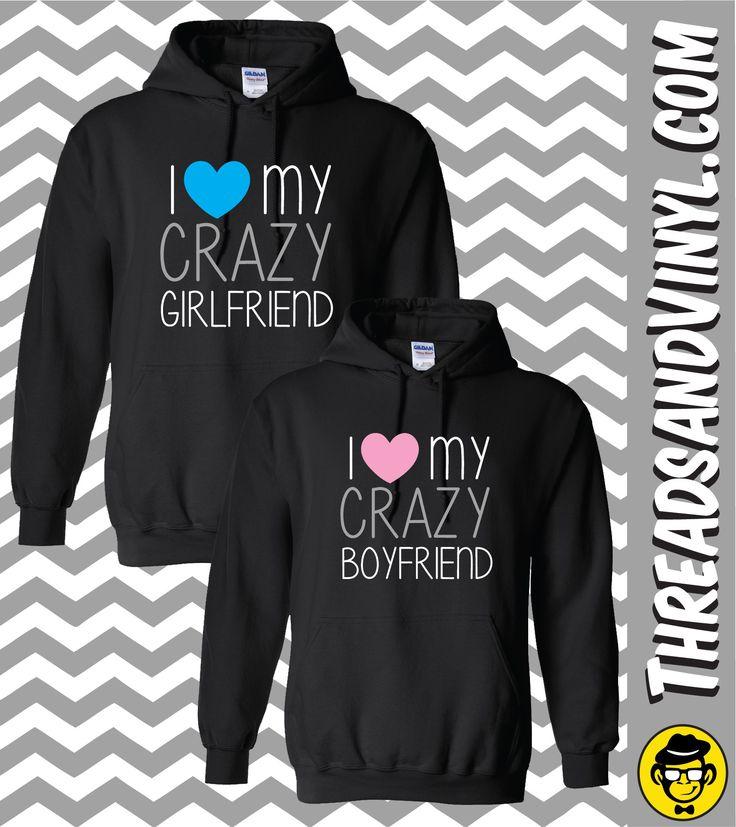 I Love My Crazy Girlfriend & I Love My Crazy Boyfriend Matching Couple Hoodies (Set)