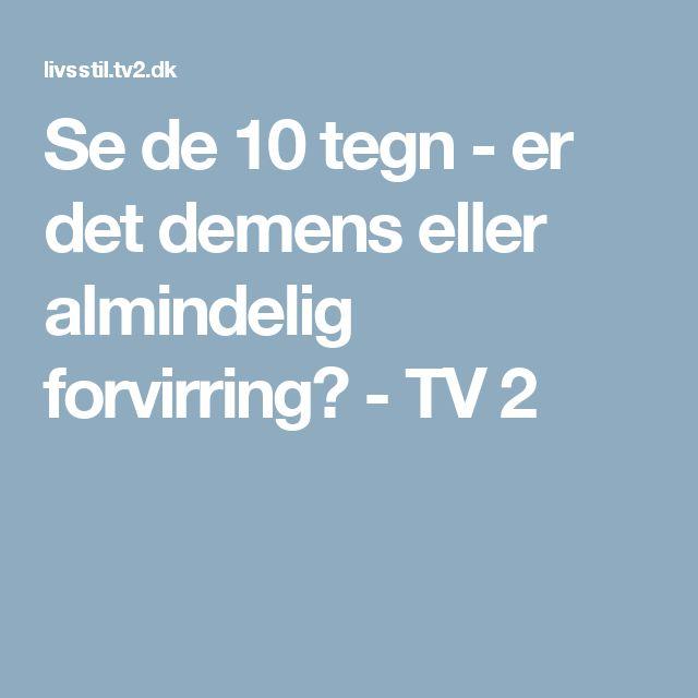 Se de 10 tegn - er det demens eller almindelig forvirring? - TV 2