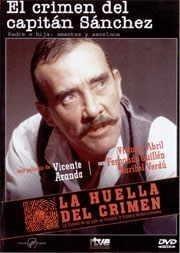 El crimen del capitán Sánchez [Vídeo (DVD)] : padre e hija, amantes y asesinos / una película de Vicente Aranda