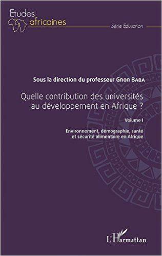 Quelle contribution des universités au développement en Afrique ? Volume I - BABA GNON