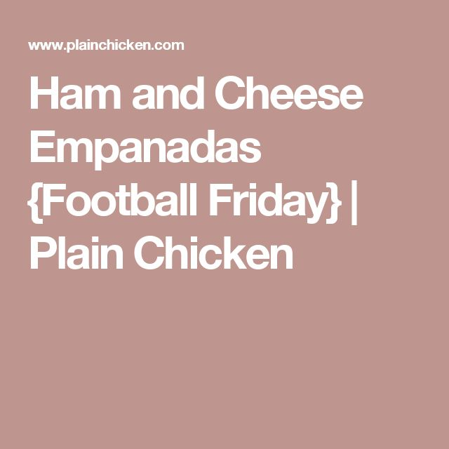 Ham and Cheese Empanadas {Football Friday} | Plain Chicken