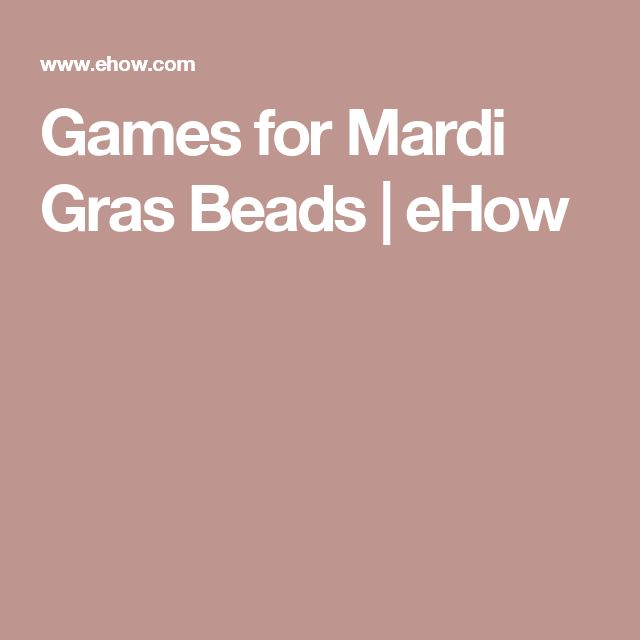 Games for Mardi Gras Beads | eHow