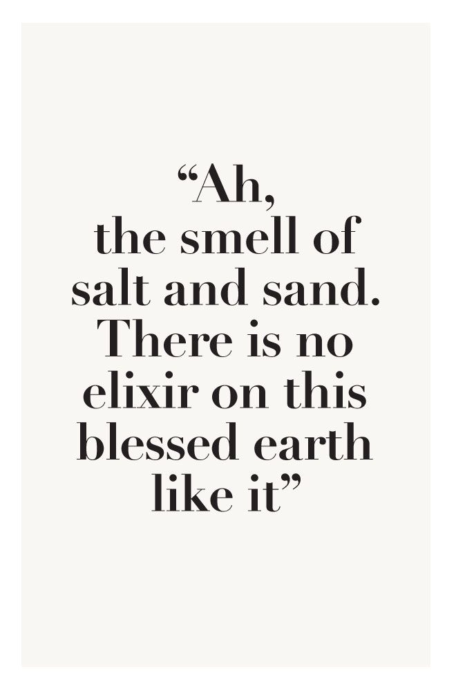 the smell of salt and sand.