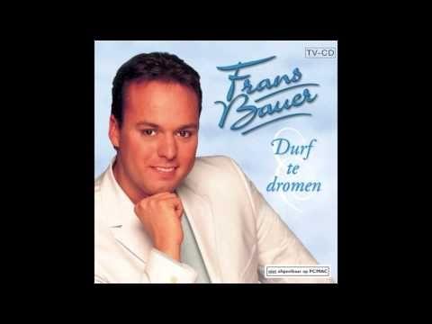 Frans Bauer Ay Ay Ay...'N Beetje Amore - Durf Te Dromen 2001 - YouTube