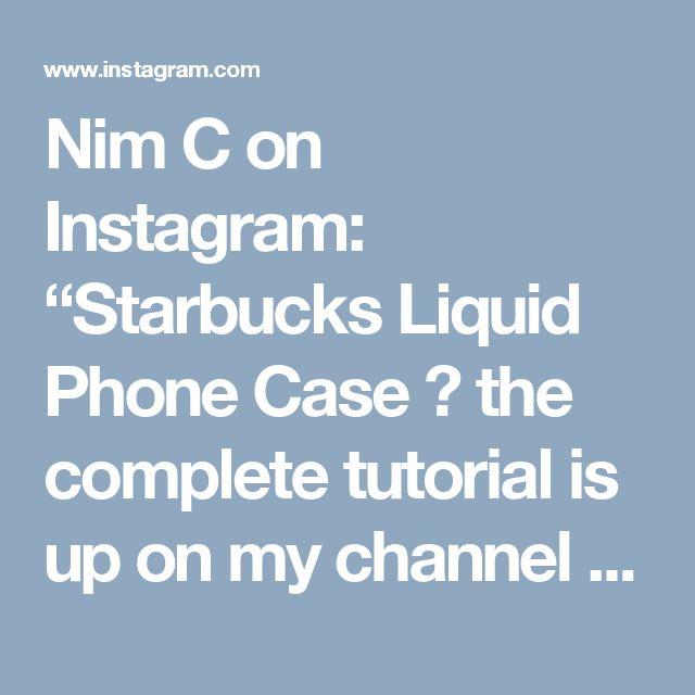 "Nim C on Instagram: ""Starbucks Liquid Phone Case 💖 the complete tutorial is up on my channel (link in bio). 🎥"""