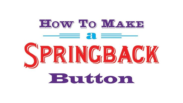 How to make a spring back button
