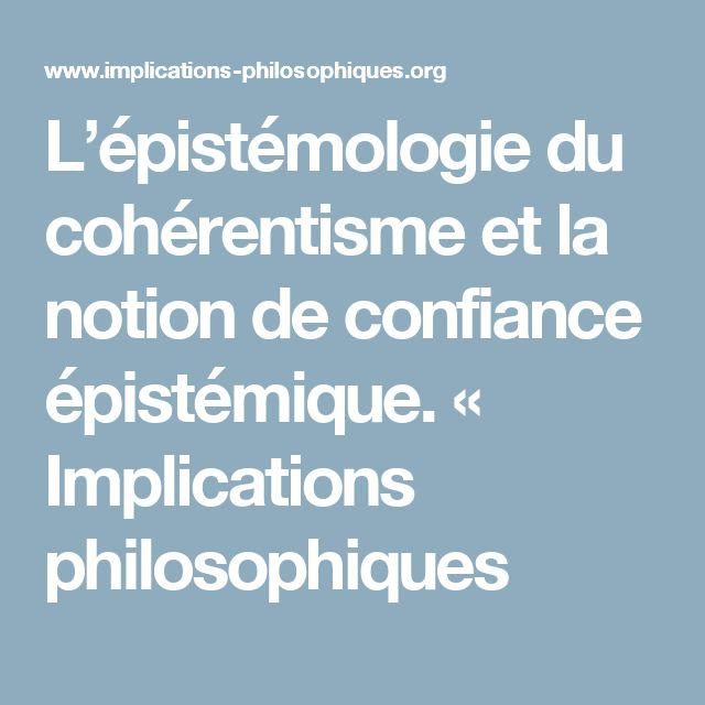 L'épistémologie du cohérentisme et la notion de confiance épistémique. « Implications philosophiques