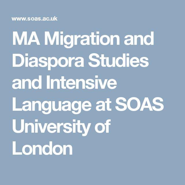 MA Migration and Diaspora Studies and Intensive Language at SOAS University of London