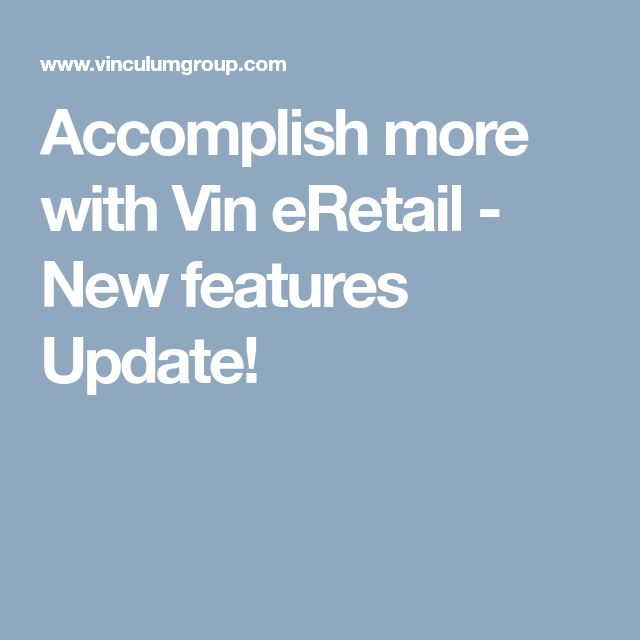 Accomplish more with Vin eRetail - New features Update!
