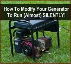 How To Modify Your Generator To Run Silently (Well Almost Silently!)