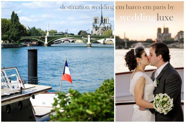 Wedding Destination - Casamento em Paris – Wedding Luxe
