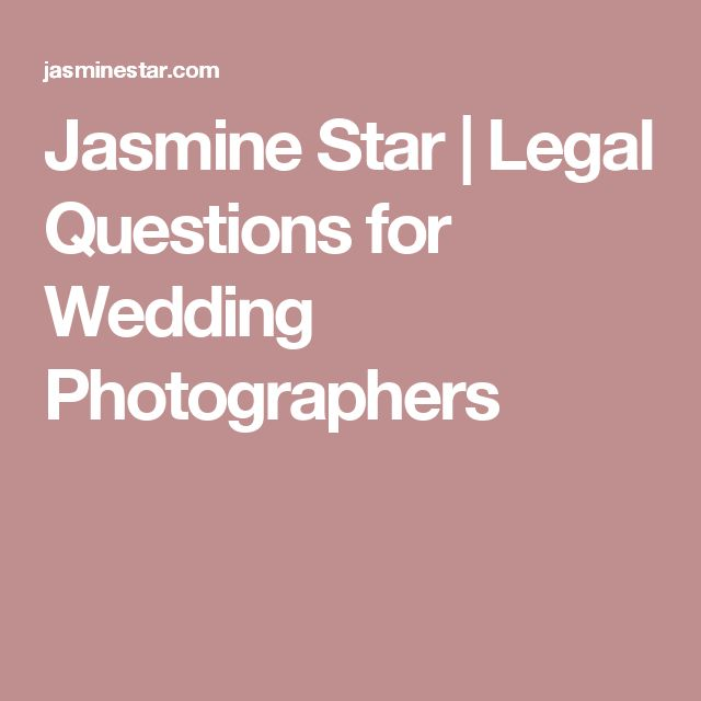 Jasmine Star | Legal Questions for Wedding Photographers