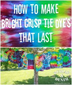 How to make a Bright Crisp Tie Dyes that Last.. can't wait to try this!