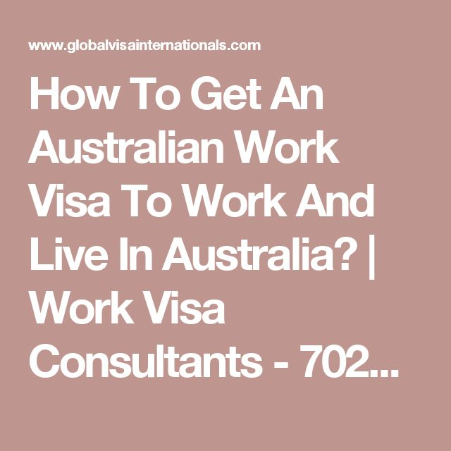 How To Get An Australian Work Visa To Work And Live In Australia? | Work Visa Consultants - 70222 13466