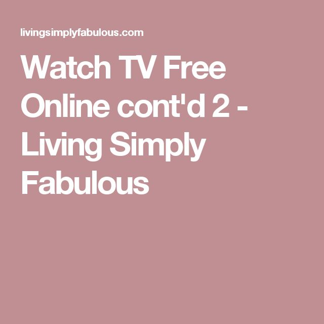 Watch TV Free Online cont'd 2 - Living Simply Fabulous