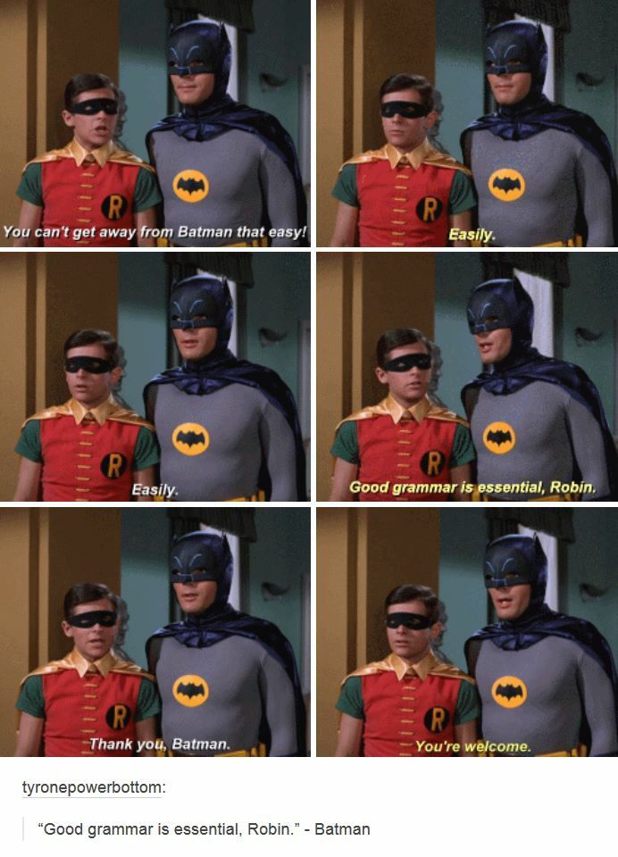 Batman knows the importance  of good grammar. Be like Batman and use adverbs wisely.