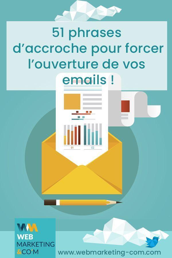 51 Phrases D Accroche Pour Forcer L Ouverture De Vos Emails Phrase D Accroche Marketing De L Entreprise Marketing