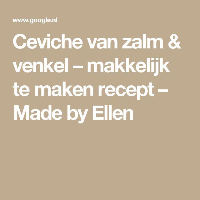 Ceviche van zalm & venkel – makkelijk te maken recept – Made by Ellen
