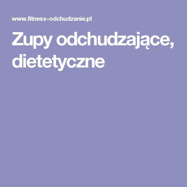 Zupy odchudzające, dietetyczne