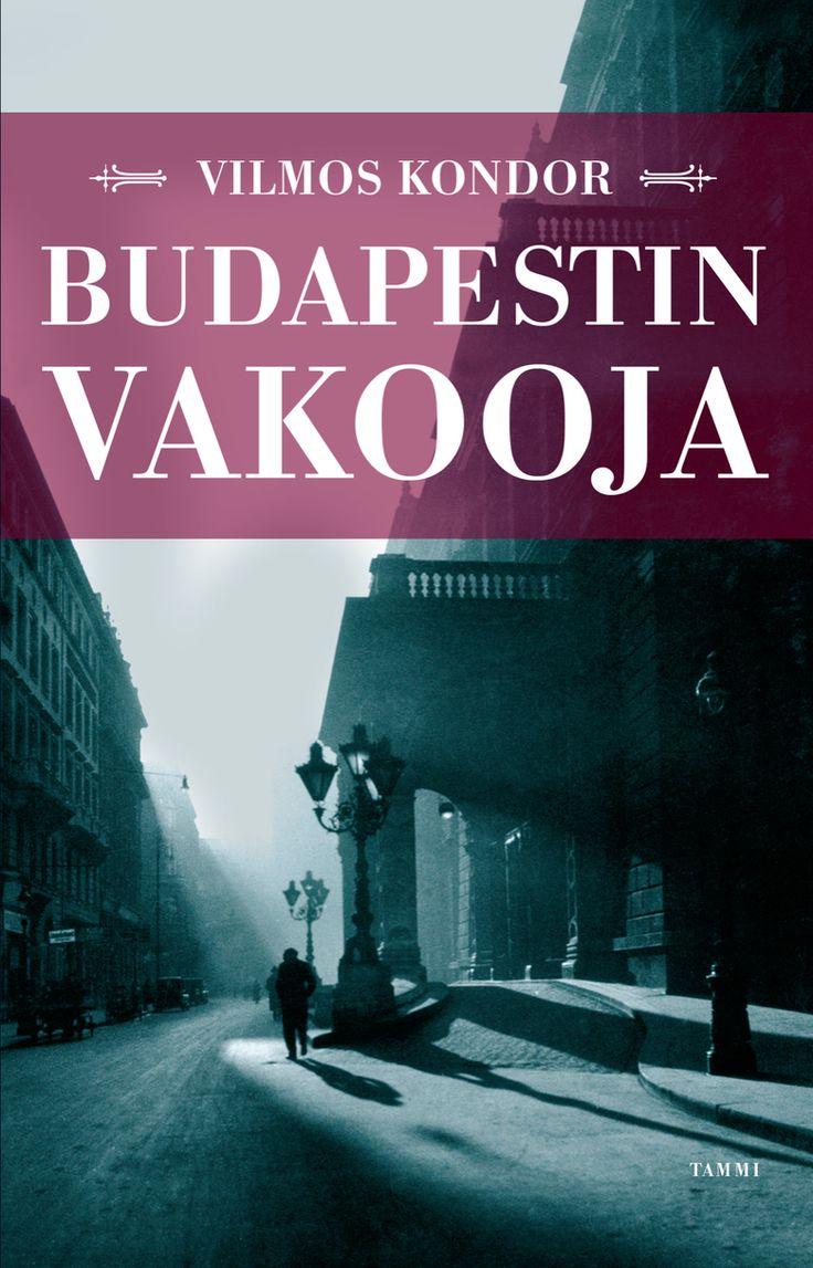 Vilmos Kondor: Budapestin vakooja Aikamatka 40-luvun Unkariin